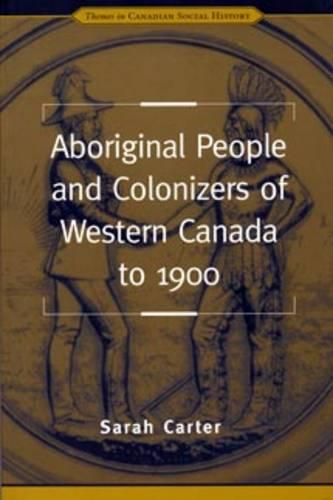 Aboriginal People and Colonizers of Western Canada to 1900 - Themes in Canadian History (Paperback)