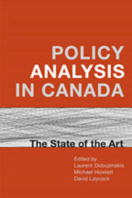 Policy Analysis in Canada: The State of the Art - IPAC Series in Public Management & Governance (Hardback)