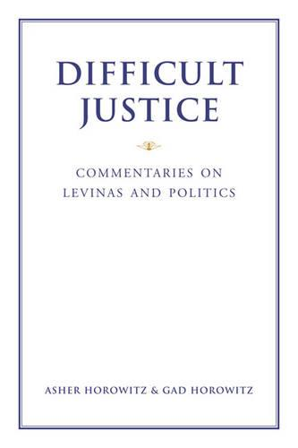 Difficult Justice: Commentaries on Levinas and Politics (Hardback)