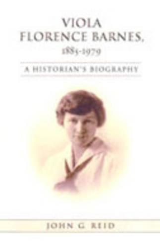 Viola Florence Barnes, 1885-1979: A Historian's Biography - Studies in Gender and History (Hardback)