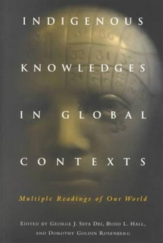 Indigenous Knowledges in Global Contexts: Multiple Readings of Our Worlds (Paperback)
