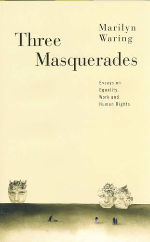 Three Masquerades: Essays on Equality, Work, and Human Rights (Paperback)