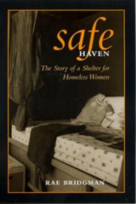 Safe Haven: The Story of a Shelter for Homeless Women (Paperback)