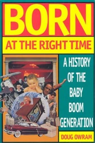 Born at the Right Time: A History of the Baby Boom Generation - Heritage (Paperback)