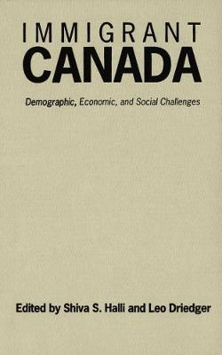 Immigrant Canada: Demographic, Economic, and Social Challenges (Paperback)