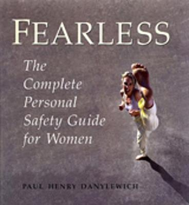 Fearless: The Complete Personal Safety Guide for Women (Paperback)
