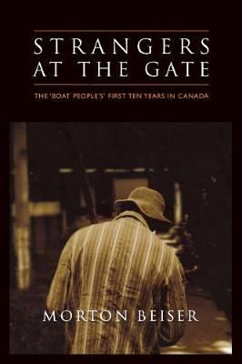 Strangers at the Gate: The 'Boat People's' First Ten Years in Canada (Paperback)