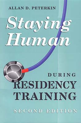 Staying Human During Residency Training (Paperback)