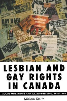 Lesbian and Gay Rights in Canada: Social Movements and Equality-Seeking, 1971-1995 (Paperback)