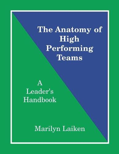 The Anatomy of High Performing Teams: A Leader's Handbook (Paperback)