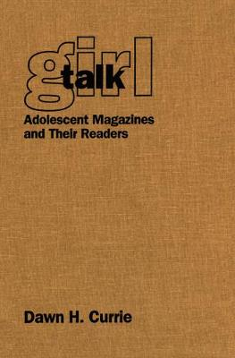 Girl Talk: Adolescent Magazines and Their Readers (Paperback)