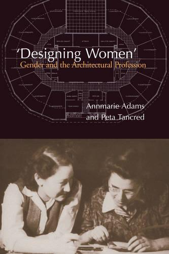 Designing Women: Gender and the Architectural Profession (Paperback)