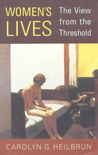 Women's Lives: The View from the Threshold - Alexander Lectures (Paperback)