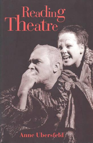 Reading Theatre - Toronto Studies in Semiotics and Communication (Paperback)