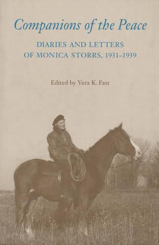 Companions of the Peace: Diaries and Letters of Monica Storrs, 1931-1939 (Paperback)