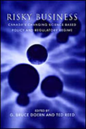 Risky Business: Canada's Changing Science-Based Policy and Regulatory Regime - Studies in Comparative Political Economy and Public Policy (Paperback)