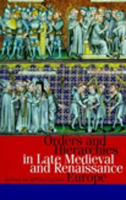 Hierarchies and Orders in Late Medieval and Early Renaissance Europe (Paperback)