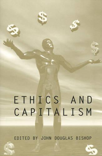Ethics and Capitalism (Paperback)