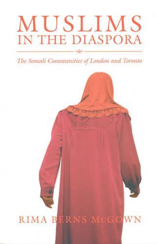 Muslims in the Diaspora: The Somali Communities of London and Toronto (Paperback)