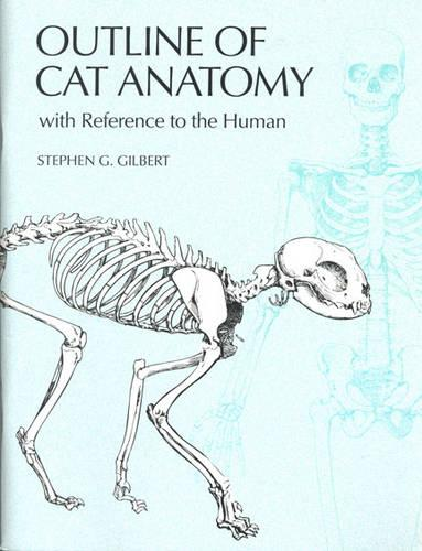 Outline of Cat Anatomy with Reference to the Human - Outline of Cat Anatomy with Reference to the Human (Paperback)