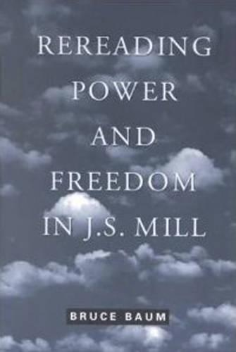 Rereading Power and Freedom in J.S. Mill (Paperback)
