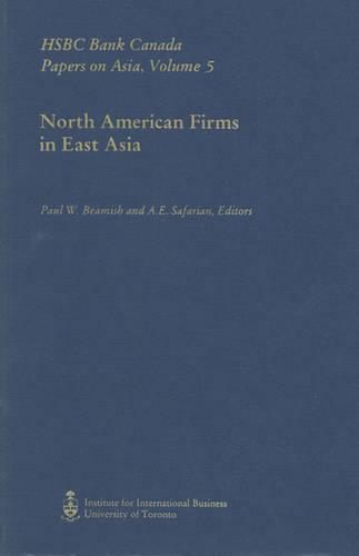 North American Firms in East Asia - HSBC Bank Canada Papers on Asia v. 5 (Paperback)