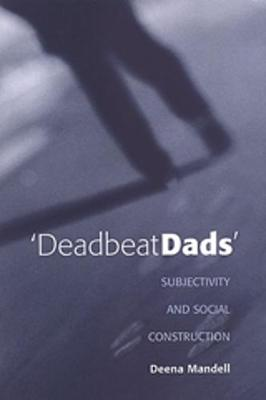 Deadbeat Dads: Subjectivity and Social Construction (Paperback)