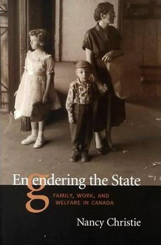 Engendering The State: Family, Work, and Welfare in Canada (Paperback)