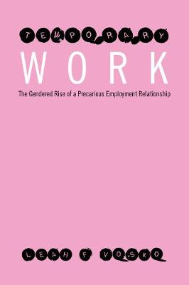 Temporary Work: The Gendered Rise of a Precarious Employment Relationship - Studies in Comparative Political Economy and Public Policy (Paperback)