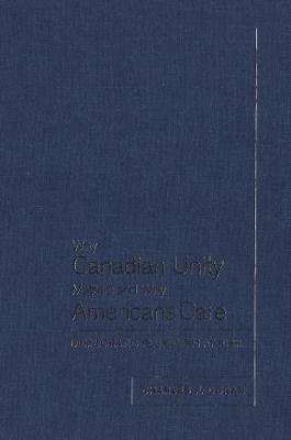 Why Canadian Unity Matters and Why Americans Care: Democratic Pluralism at Risk (Paperback)