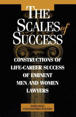 The Scales of Success: Constructions of Life-Career Success of Eminent Men and Women Lawyers (Paperback)