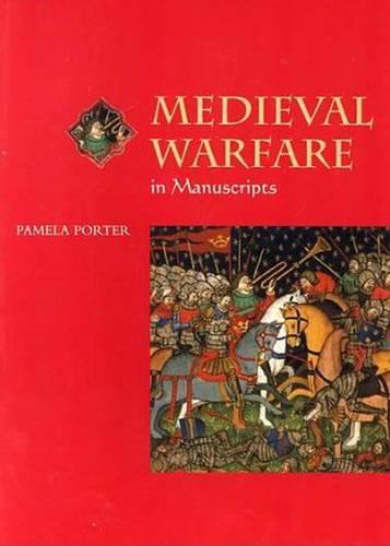 Medieval Warfare in Manuscripts (Paperback)