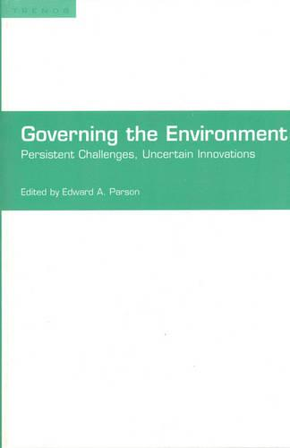 Governing the Environment: Persistent Challenges, Uncertain Innovations - Trends Project (Paperback)
