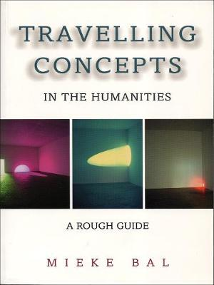 Travelling Concepts in the Humanities: A Rough Guide - Green College Thematic Lecture Series (Paperback)