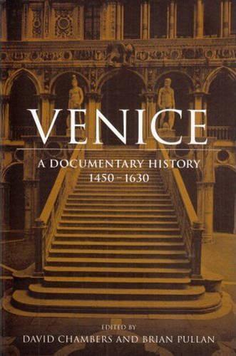 Venice: A Documentary History, 1450-1630 - Rsart: Renaissance Society of America Reprint Text Series 12 (Paperback)