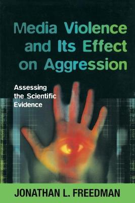 Media Violence and its Effect on Aggression: Assessing the Scientific Evidence (Paperback)