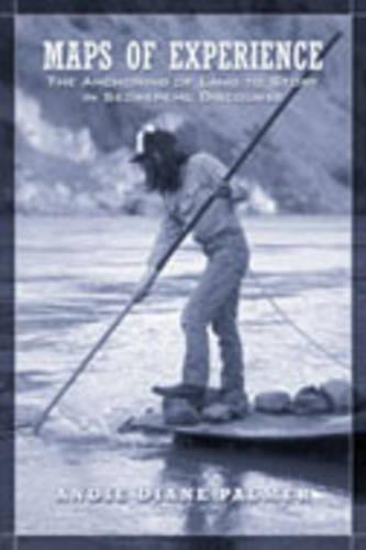 Maps of Experience: The Anchoring of Land to Story in Secwepemc Discourse - Anthropological Horizons (Paperback)