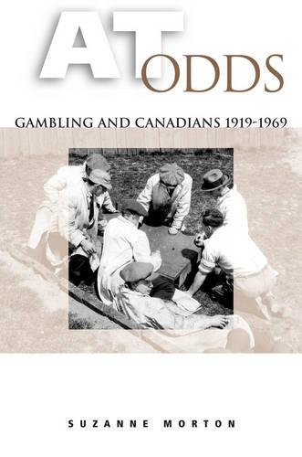 At Odds: Gambling and Canadians, 1919-1969 (Paperback)