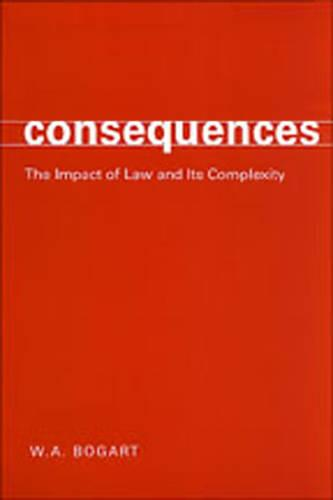 Consequences: The Impact of Law and Its Complexity (Paperback)