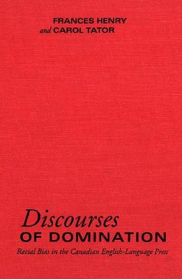 Discourses of Domination: Racial Bias in the Canadian English-Language Press (Paperback)