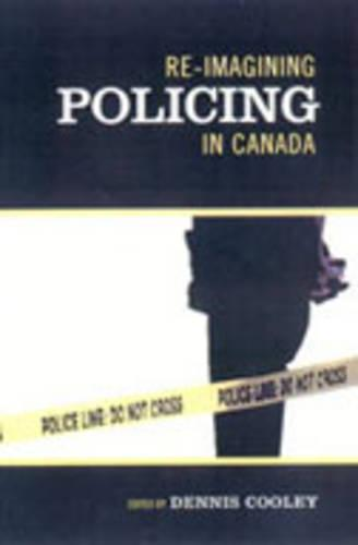 Re-imagining Policing in Canada (Paperback)