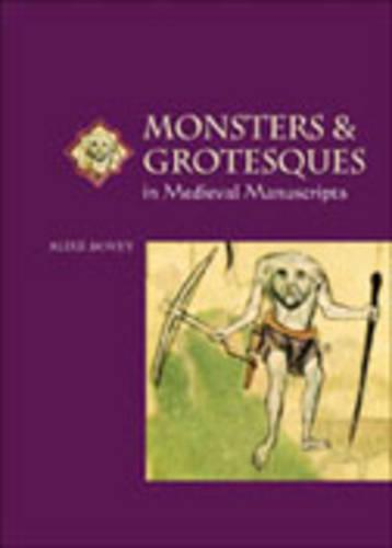 Monsters and Grotesques in Medieval Manuscripts (Paperback)