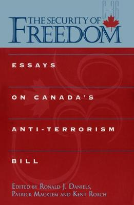 The Security of Freedom: Essays on Canada's Anti-Terrorism Bill (Paperback)