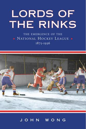 Lords of the Rinks: The Emergence of the National Hockey League, 1875-1936 - Heritage (Paperback)