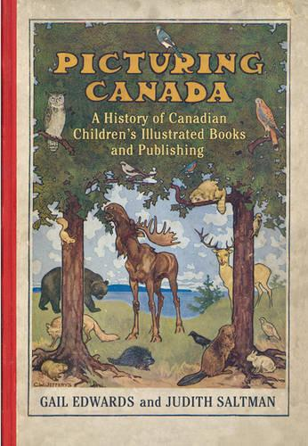 Picturing Canada: A History of Canadian Children's Illustrated Books and Publishing - Studies in Book and Print Culture (Paperback)