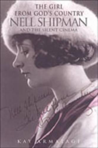 The Girl from God's Country: Nell Shipman and the Silent Cinema (Paperback)