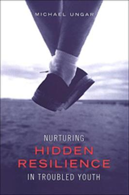 Nurturing Hidden Resilience in Troubled Youth (Paperback)