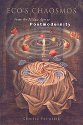 Eco's Chaosmos: From the Middle Ages to Postmodernity - Toronto Italian Studies (Paperback)