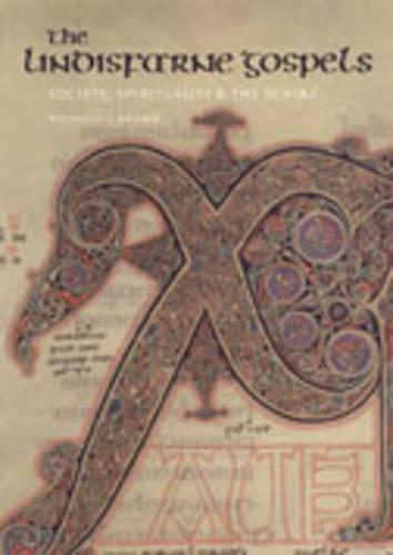 The Lindisfarne Gospels: Society, Spirituality, and the Scribe (Paperback)