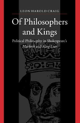 Of Philosophers and Kings: Political Philosophy in Shakespeare's Macbeth and King Lear (Paperback)